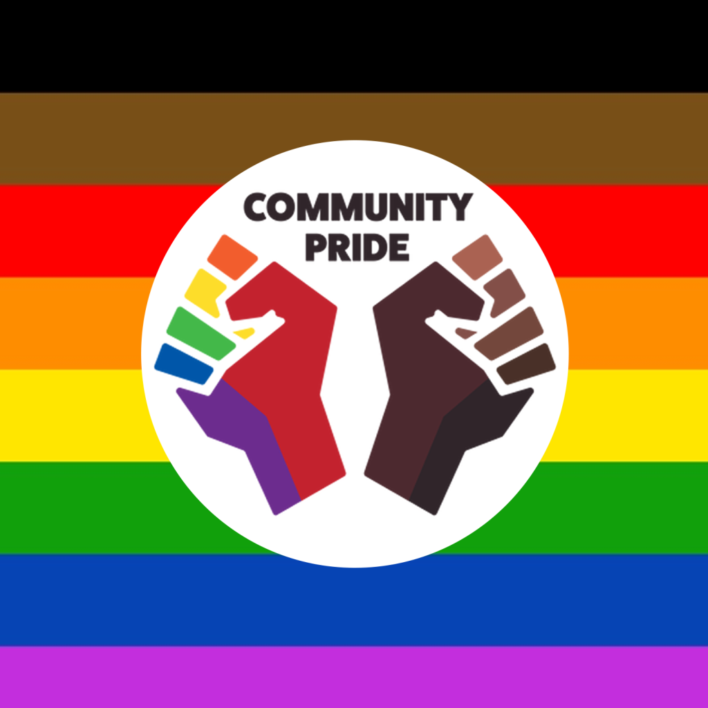 Community Pride raised rainbow fists in front of the Black, Brown, and rainbow flag.